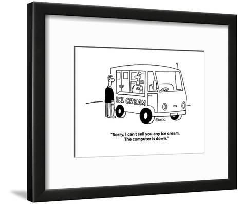 """""""Sorry, I can't sell you any ice cream.  The computer is down."""" - Cartoon-Ted Goff-Framed Art Print"""