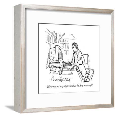 """How many megabytes is that in dog memory?""  - Cartoon-Mort Gerberg-Framed Art Print"