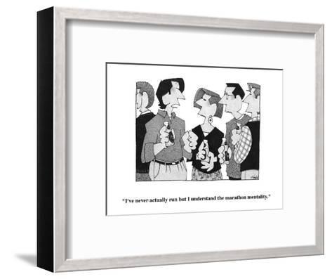 """I've never actually run but I understand the marathon mentality."" - Cartoon-William Haefeli-Framed Art Print"