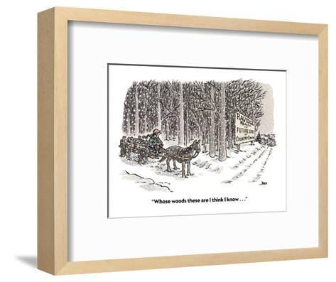 """Whose woods these are I think I know . . ."" - Cartoon-John Jonik-Framed Art Print"