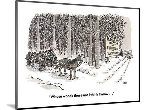 """Whose woods these are I think I know . . ."" - Cartoon-John Jonik-Mounted Premium Giclee Print"
