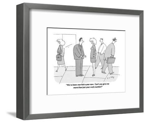 """""""We've been married a year now.  Can't you give me more than just your wor?"""" - Cartoon-Peter C. Vey-Framed Art Print"""