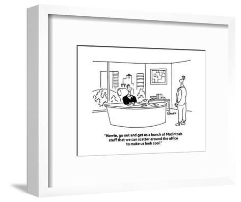 """""""Howie, go out and get us a bunch of Macintosh stuff that we can scatter a?"""" - Cartoon-Ted Goff-Framed Art Print"""