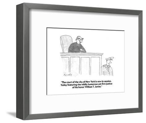 """The court of the city of New York is now in session.  Today featuring the?"" - Cartoon-Peter C. Vey-Framed Art Print"