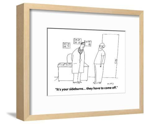 """It's your sideburns... they have to come off."" - Cartoon-Peter C. Vey-Framed Art Print"