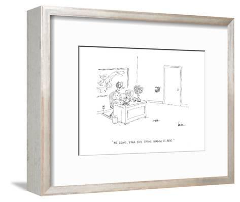 """Mr. Lewis, your five o'clock shadow is here."" - Cartoon-Mary Lawton-Framed Art Print"
