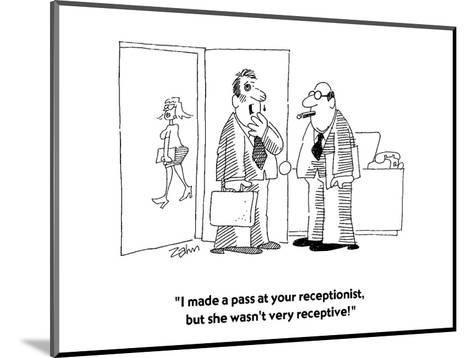 """""""I made a pass at your receptionist, but she wasn't very receptive!""""  - Cartoon-Bob Zahn-Mounted Premium Giclee Print"""