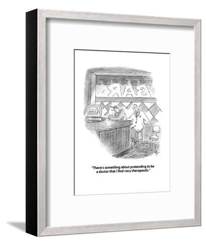 """""""There's something about pretending to be a doctor that I find very therap?"""" - Cartoon-Frank Cotham-Framed Art Print"""