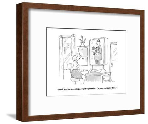 """Thank you for accessing Ace Dating Service.  I'm your computer date."" - Cartoon-Harley L. Schwadron-Framed Art Print"