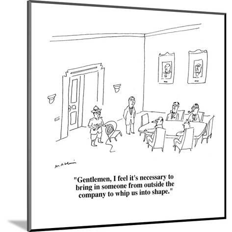 """""""Gentlemen, I feel it's necessary to bring in someone from outside the com?"""" - Cartoon-Michael Maslin-Mounted Premium Giclee Print"""