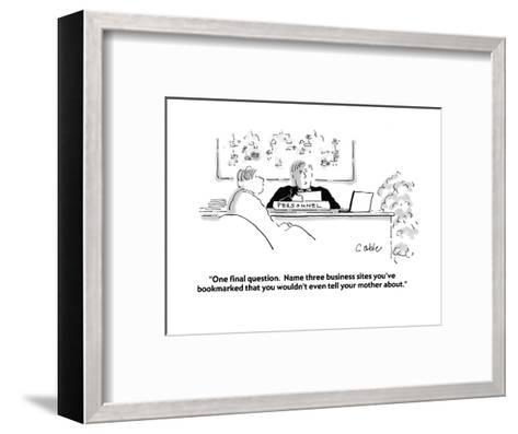 """""""One final question.  Name three business sites you've bookmarked that you?"""" - Cartoon-Carole Cable-Framed Art Print"""