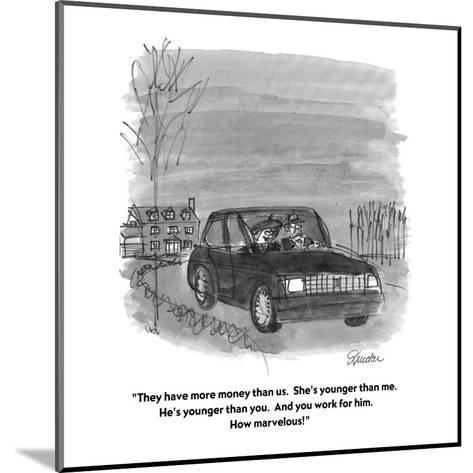 """They have more money than us.  She's younger than me.  He's younger than ?"" - Cartoon-Boris Drucker-Mounted Premium Giclee Print"