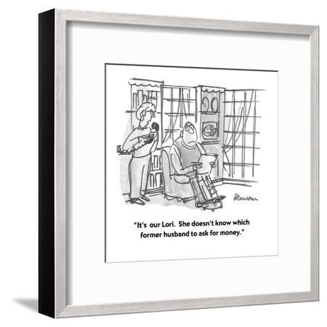 """""""It's  our Lori.  She doesn't know which former husband to ask for money."""" - Cartoon-Boris Drucker-Framed Art Print"""