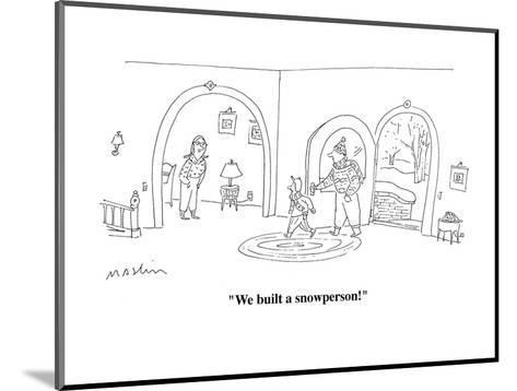 """We built a snowperson!"" - Cartoon-Michael Maslin-Mounted Premium Giclee Print"