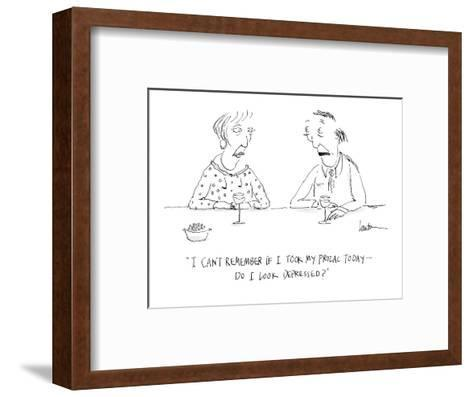 """""""I can't remember if I took my Prozac today?do I look depressed?"""" - Cartoon-Mary Lawton-Framed Art Print"""