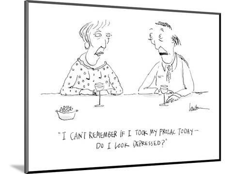 """""""I can't remember if I took my Prozac today?do I look depressed?"""" - Cartoon-Mary Lawton-Mounted Premium Giclee Print"""