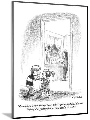 """""""Remember, it's not enough to say what's great about mac'n'cheese. We've g?"""" - New Yorker Cartoon-Pat Byrnes-Mounted Premium Giclee Print"""
