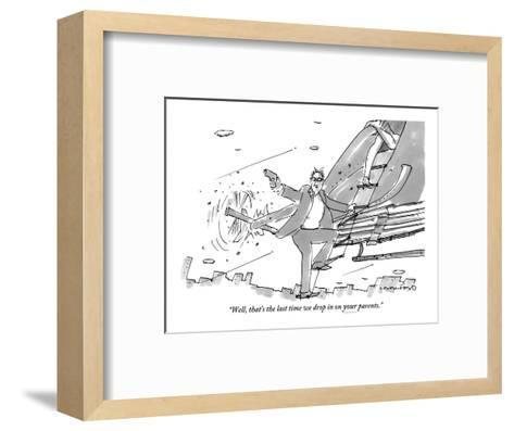 """Well, that's the last time we drop in on your parents."" - New Yorker Cartoon-Michael Crawford-Framed Art Print"