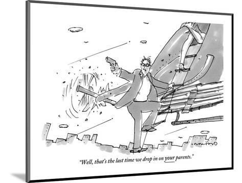 """Well, that's the last time we drop in on your parents."" - New Yorker Cartoon-Michael Crawford-Mounted Premium Giclee Print"
