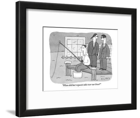 """""""When did last requests take over our lives?"""" - New Yorker Cartoon-Peter C. Vey-Framed Art Print"""