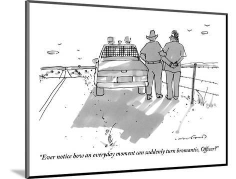 """""""Ever notice how an everyday moment can suddenly turn bromantic, officer?"""" - New Yorker Cartoon-Michael Crawford-Mounted Premium Giclee Print"""