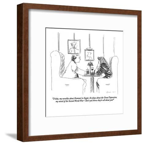 """Trisha, my novellas about Rommel in Egypt, the plays about the Great Depr?"" - New Yorker Cartoon-Richard Cline-Framed Art Print"