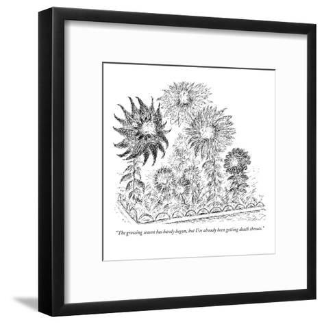 """The growing season has barely begun, but I've already been getting death ?"" - New Yorker Cartoon-Edward Koren-Framed Art Print"