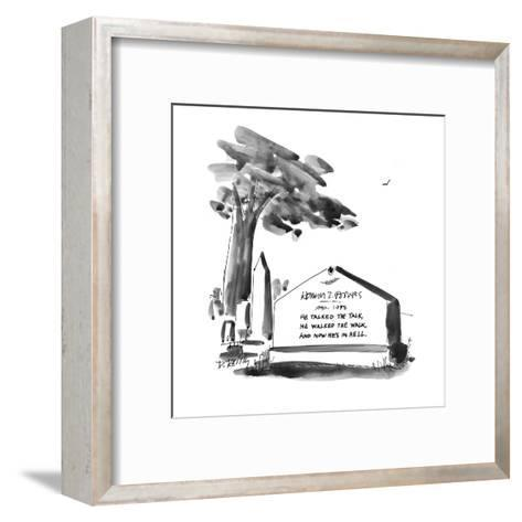 """Gravestone reads:  """"He talked the talk, He walked the walk, And now he's i? - New Yorker Cartoon-Donald Reilly-Framed Art Print"""