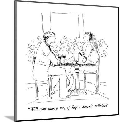"""""""Will you marry me, if Japan doesn't collapse?"""" - New Yorker Cartoon-Richard Cline-Mounted Premium Giclee Print"""