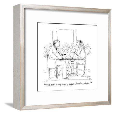 """""""Will you marry me, if Japan doesn't collapse?"""" - New Yorker Cartoon-Richard Cline-Framed Art Print"""