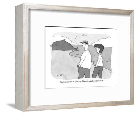 """""""Damn, he's seen us. Now we'll have to act all compassionate."""" - New Yorker Cartoon-Peter C. Vey-Framed Art Print"""