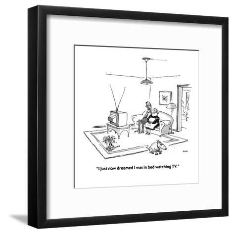 """""""I just now dreamed I was in bed watching TV."""" - New Yorker Cartoon-George Booth-Framed Art Print"""