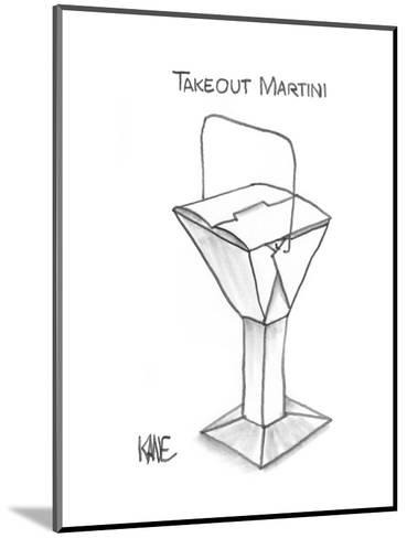 Takeout Martini - New Yorker Cartoon-John Kane-Mounted Premium Giclee Print