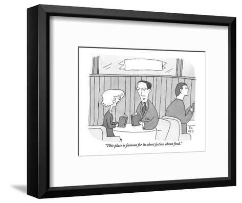 """""""This place is famous for its short fiction about food."""" - New Yorker Cartoon-Peter C. Vey-Framed Art Print"""