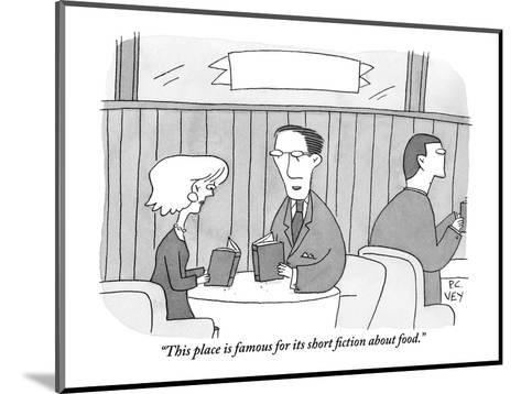 """""""This place is famous for its short fiction about food."""" - New Yorker Cartoon-Peter C. Vey-Mounted Premium Giclee Print"""