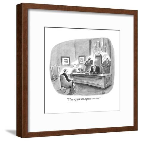 """""""They say you are a great warrior."""" - New Yorker Cartoon-Frank Cotham-Framed Art Print"""