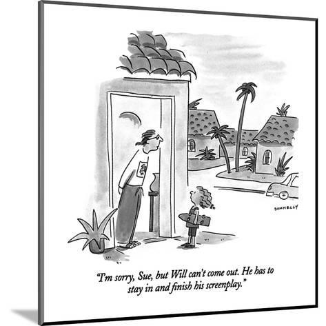 """I'm sorry, Sue, but Will can't come out.  He has to stay in and finish hi?"" - New Yorker Cartoon-Liza Donnelly-Mounted Premium Giclee Print"
