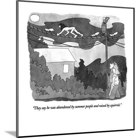"""They say he was abandoned by summer people and raised by squirrels."" - New Yorker Cartoon-Gahan Wilson-Mounted Premium Giclee Print"