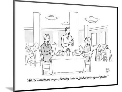 """""""All the entr?es are vegan, but they taste as good as endangered species."""" - New Yorker Cartoon-Paul Noth-Mounted Premium Giclee Print"""