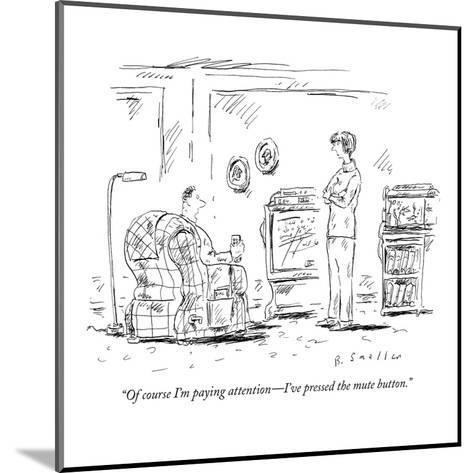 """""""Of course I'm paying attention?I've pressed the mute button."""" - New Yorker Cartoon-Barbara Smaller-Mounted Premium Giclee Print"""