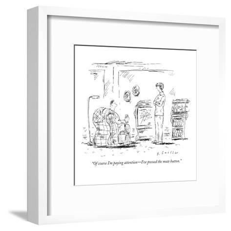 """""""Of course I'm paying attention?I've pressed the mute button."""" - New Yorker Cartoon-Barbara Smaller-Framed Art Print"""
