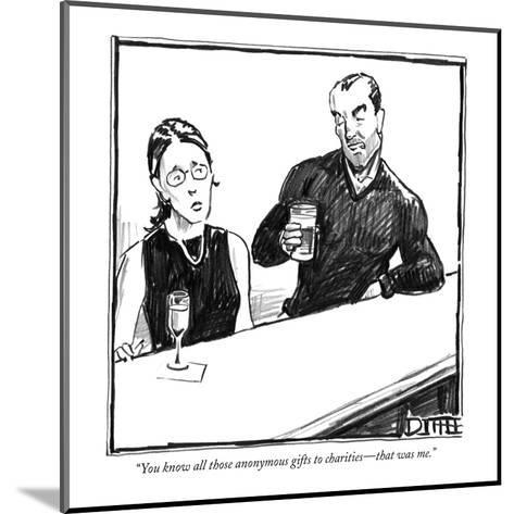 """""""You know all those anonymous gifts to charities?that was me."""" - New Yorker Cartoon-Matthew Diffee-Mounted Premium Giclee Print"""
