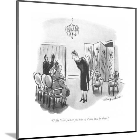 """""""This little jacket got out of Paris just in time."""" - New Yorker Cartoon-Helen E. Hokinson-Mounted Premium Giclee Print"""