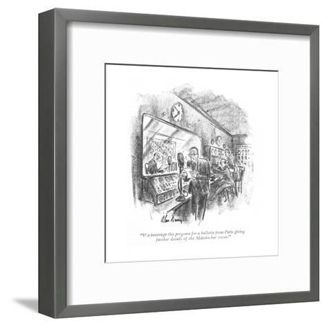 """We interrupt this program for a bulletin from Paris giving further detail?"" - New Yorker Cartoon-Alan Dunn-Framed Art Print"