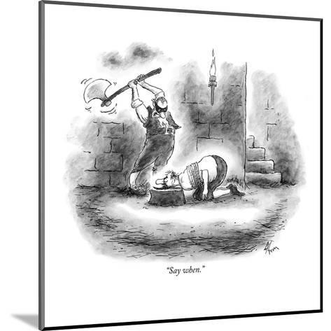 """Say when."" - New Yorker Cartoon-Frank Cotham-Mounted Premium Giclee Print"