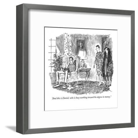 """And this is Daniel, who is busy working toward his degree in money."" - New Yorker Cartoon-Robert Weber-Framed Art Print"