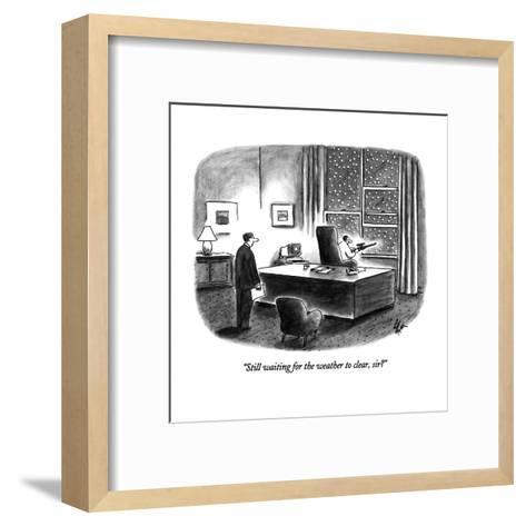 """""""Still waiting for the weather to clear, sir?"""" - New Yorker Cartoon-Frank Cotham-Framed Art Print"""