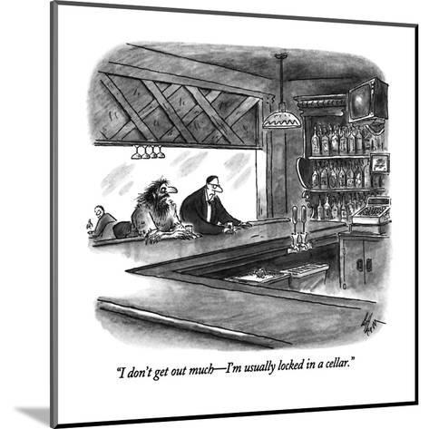 """""""I don't get out much?I'm usually locked in a cellar."""" - New Yorker Cartoon-Frank Cotham-Mounted Premium Giclee Print"""