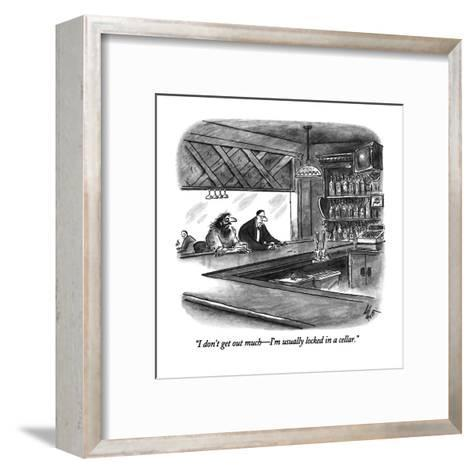 """""""I don't get out much?I'm usually locked in a cellar."""" - New Yorker Cartoon-Frank Cotham-Framed Art Print"""