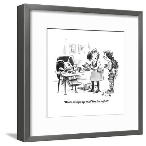 """""""What's the right age to tell him he's stuffed?"""" - New Yorker Cartoon-Mike Twohy-Framed Art Print"""